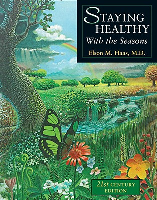 Staying Healthy With the Seasons By Haas, Elson M.
