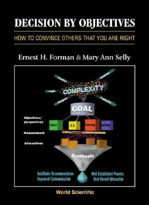 Decision by Objectives By Forman, Ernest H./ Selly, Mary Ann